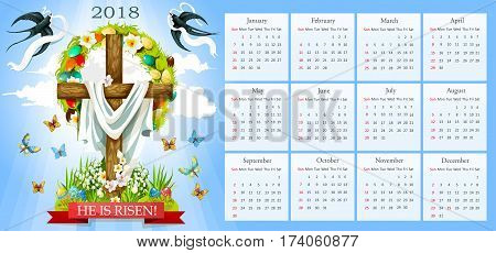 Easter template for 2018 calendar. He is risen poster of crucifix cross and Christ shroud, painted paschal eggs wreath and spring flowers. Vector snowdrops, doves or swallows and butterflies
