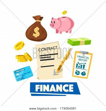 Finance poster. Money bundle, coin, credit banking card, money bag, piggy bank, financial report and signed contract. Financial management, investment, banking themes design