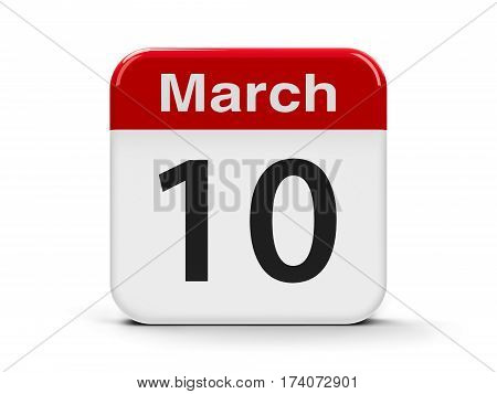 Calendar web button - The Tenth of March three-dimensional rendering 3D illustration