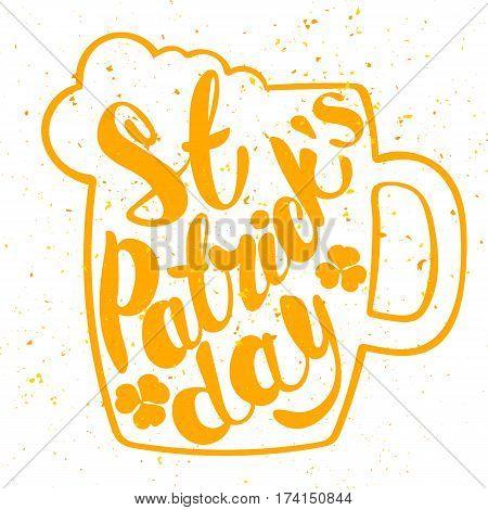 St. Patrick's Day greeting. Lettering St. Patrick's Day. Vector illustration. Mug of beer. shamrock