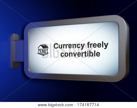 Currency concept: Currency freely Convertible and Money Box on advertising billboard background, 3D rendering