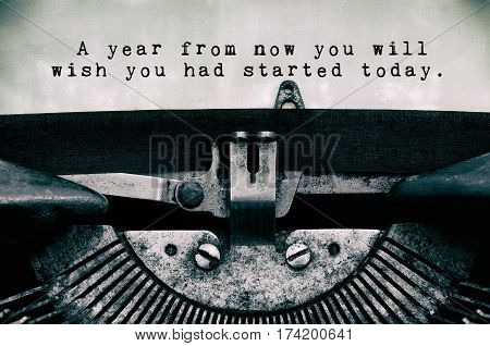 A Year From Now You Will Wish You Ad Started Today Motivation Words Typed On A Vintage Typewriter In