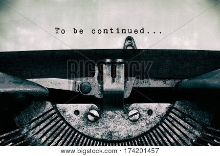 To Be Continued Words Typed On A Vintage Typewriter In Black And White.