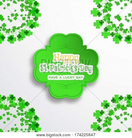 Happy Saint Patrick's Day vector poster on the gradient gray background with green shape cut from paper shadow text and clover leaves arranged at the corners.