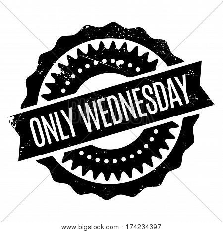 Only Wednesday rubber stamp. Grunge design with dust scratches. Effects can be easily removed for a clean, crisp look. Color is easily changed.
