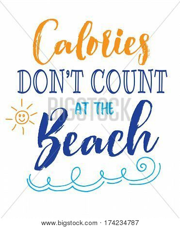 Calories Don't Count at the Beach typography vector poster design card with sun and waves accents on white background