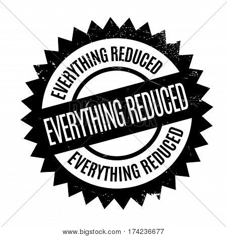 Everything Reduced rubber stamp. Grunge design with dust scratches. Effects can be easily removed for a clean, crisp look. Color is easily changed.
