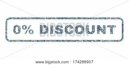 0 Percent Discount text textile seal stamp watermark. Blue jeans fabric vectorized texture. Vector tag inside rounded rectangular banner. Rubber sticker with fiber textile structure.