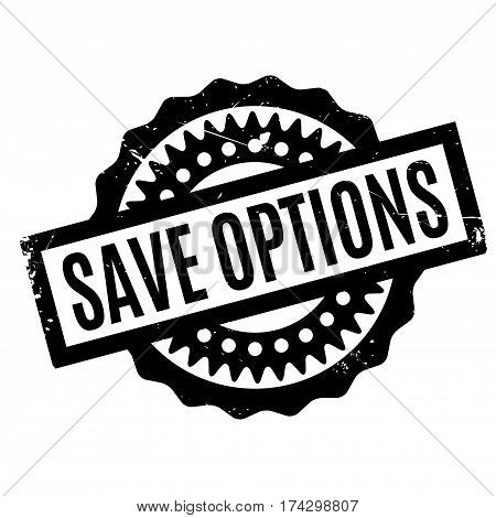 Save Options rubber stamp. Grunge design with dust scratches. Effects can be easily removed for a clean, crisp look. Color is easily changed.