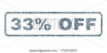 33 Percent Off text textile seal stamp watermark. Blue jeans fabric vectorized texture. Vector tag inside rounded rectangular shape. Rubber sign with fiber textile structure.