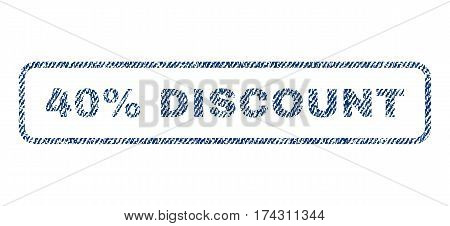 40 Percent Discount text textile seal stamp watermark. Blue jeans fabric vectorized texture. Vector tag inside rounded rectangular banner. Rubber emblem with fiber textile structure.