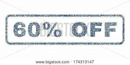 60 Percent Off text textile seal stamp watermark. Blue jeans fabric vectorized texture. Vector caption inside rounded rectangular banner. Rubber emblem with fiber textile structure.