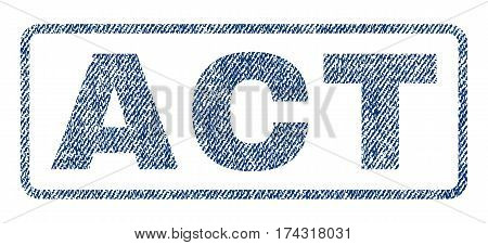 Act text textile seal stamp watermark. Blue jeans fabric vectorized texture. Vector tag inside rounded rectangular banner. Rubber emblem with fiber textile structure.