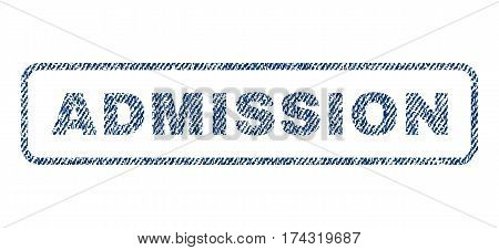 Admission text textile seal stamp watermark. Blue jeans fabric vectorized texture. Vector caption inside rounded rectangular banner. Rubber sign with fiber textile structure.