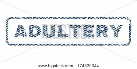 Adultery text textile seal stamp watermark. Blue jeans fabric vectorized texture. Vector tag inside rounded rectangular banner. Rubber sticker with fiber textile structure.
