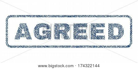Agreed text textile seal stamp watermark. Blue jeans fabric vectorized texture. Vector tag inside rounded rectangular shape. Rubber sticker with fiber textile structure.