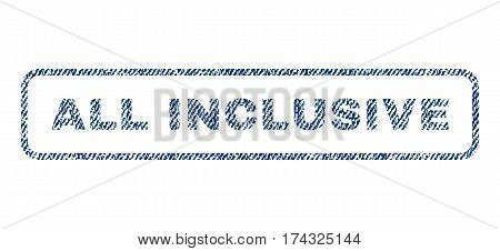 All Inclusive text textile seal stamp watermark. Blue jeans fabric vectorized texture. Vector tag inside rounded rectangular banner. Rubber sign with fiber textile structure.