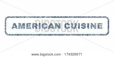 American Cuisine text textile seal stamp watermark. Blue jeans fabric vectorized texture. Vector caption inside rounded rectangular shape. Rubber emblem with fiber textile structure.