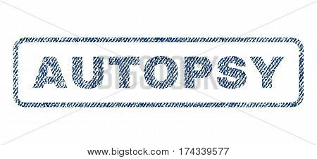 Autopsy text textile seal stamp watermark. Blue jeans fabric vectorized texture. Vector caption inside rounded rectangular banner. Rubber sign with fiber textile structure.