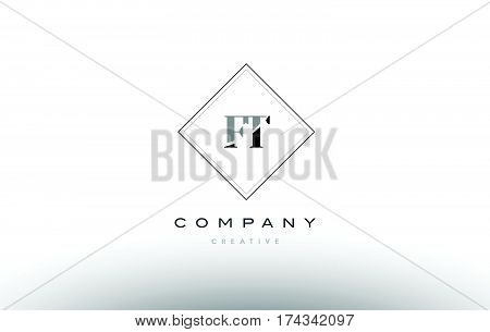 Ft F T  Retro Vintage Black White Alphabet Letter Logo