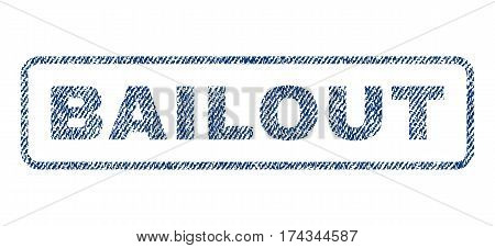 Bailout text textile seal stamp watermark. Blue jeans fabric vectorized texture. Vector tag inside rounded rectangular shape. Rubber sticker with fiber textile structure.