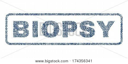 Biopsy text textile seal stamp watermark. Blue jeans fabric vectorized texture. Vector tag inside rounded rectangular shape. Rubber emblem with fiber textile structure.