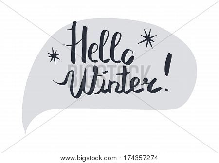 Hello Winter hand lettering inscription in grey shape on white. Winter logo and emblem for invitation, greeting card and posters. Vector illustration of written by hand winter inspiration phrase