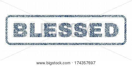 Blessed text textile seal stamp watermark. Blue jeans fabric vectorized texture. Vector caption inside rounded rectangular banner. Rubber sticker with fiber textile structure.