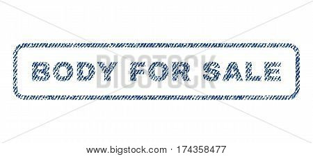 Body For Sale text textile seal stamp watermark. Blue jeans fabric vectorized texture. Vector caption inside rounded rectangular shape. Rubber emblem with fiber textile structure.