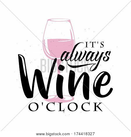 Vector illustration of drink related typographic quote. Wine old logo design. Alcohol background printable. Vintage kitchen print element with wineglass on grunge background