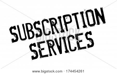 Subscription Services rubber stamp. Grunge design with dust scratches. Effects can be easily removed for a clean, crisp look. Color is easily changed.