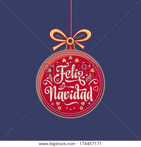 Feliz navidad. Xmas card on Spanish language. Warm wishes for happy holidays in Spain. English translation: Merry Christmas.