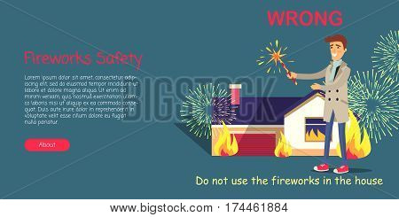 Fireworks safety, use pyrotechnics only outdoors. Vector cartoon illustration of man setting off pyrotechnics, blazing building and information inscription on dark background. Web colourful banner