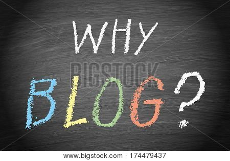 Why Blog - text on chalkboard background