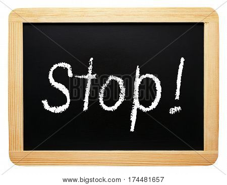 Stop - chalkboard with text on white background
