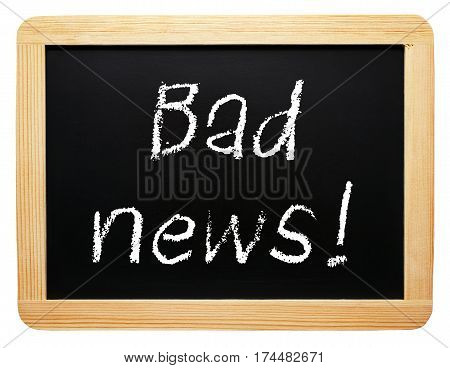 Bad News - chalkboard with text on white background