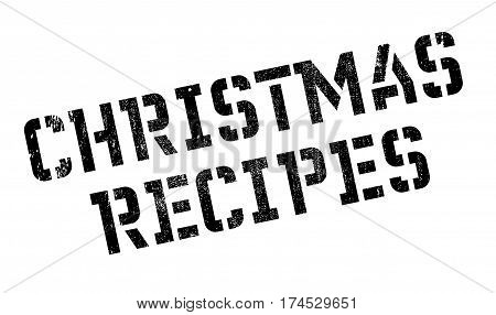 Christmas Recipes rubber stamp. Grunge design with dust scratches. Effects can be easily removed for a clean, crisp look. Color is easily changed.