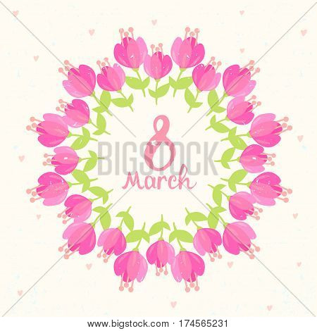 Stylish beautiful floral wreath with text-8 march. Vector illustration. Spring bouquet flowers