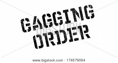 Gagging Order rubber stamp. Grunge design with dust scratches. Effects can be easily removed for a clean, crisp look. Color is easily changed.