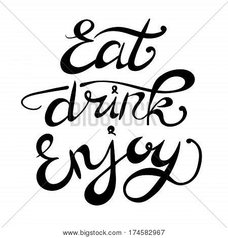 'Eat Drink Enjoy' VECTOR hand drawn letters, background templte