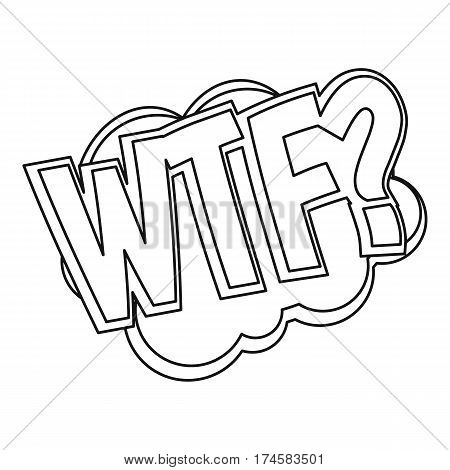 WTF, comic text sound effect icon. Outline illustration of WTF, comic text sound effect vector icon for web