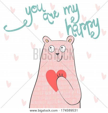 You are my happy. Hand written lettering about love to valentines day. Greeting card with bear