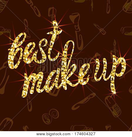 Vector SEAMLESS pattern with hand drawn doodle cosmetic products with handwritten letters: 'best make up', brown
