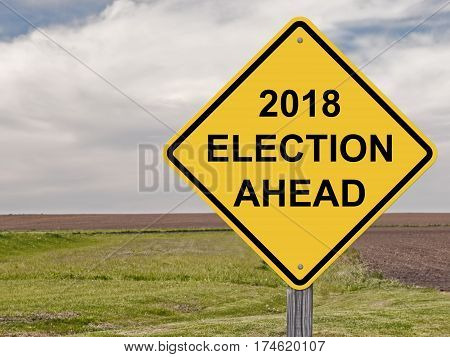 Caution Sign - 2018 Election Ahead Warning