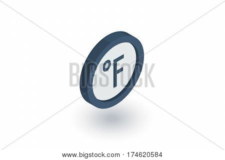 degree Fahrenheit isometric flat icon. 3d vector colorful illustration. Pictogram isolated on white background
