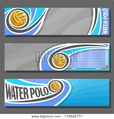 Vector horizontal Banners for Water Polo: 3 cartoon covers for title text on water polo theme, swimming pool with waterpolo flying ball, abstract headers banner for advertising on turquoise background
