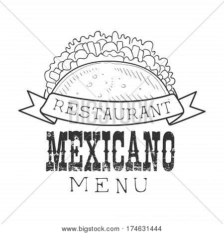 Restaurant Mexican Food Menu Promo Sign In Sketch Style With Taco Wrap, Design Label Black And White Template. Monochrome Hand Drawn Promotional Cafe Poster Print Vector Illustration.