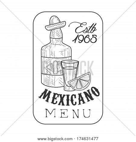 Restaurant Mexican Food Menu Promo Sign In Sketch Style With Tequila Bottle And Establishment Date In Square Frame , Design Label Black And White Template. Monochrome Hand Drawn Promotional Cafe Poster Print Vector Illustration.
