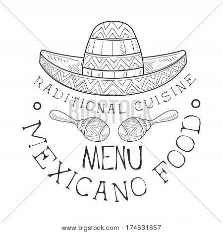Restaurant Traditional Mexican Cuisine Food Menu Promo Sign In Sketch Style With Sombrero And Maracas, Design Label Black And White Template. Monochrome Hand Drawn Promotional Cafe Poster Print Vector Illustration.