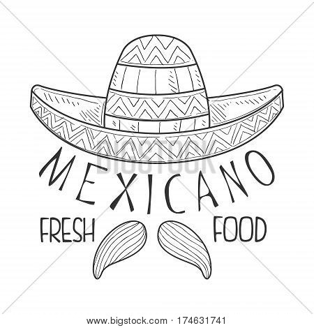 Restaurant Mexican Fresh Food Menu Promo Sign In Sketch Style With Sombrero And Mariachi Moustache, Design Label Black And White Template. Monochrome Hand Drawn Promotional Cafe Poster Print Vector Illustration.